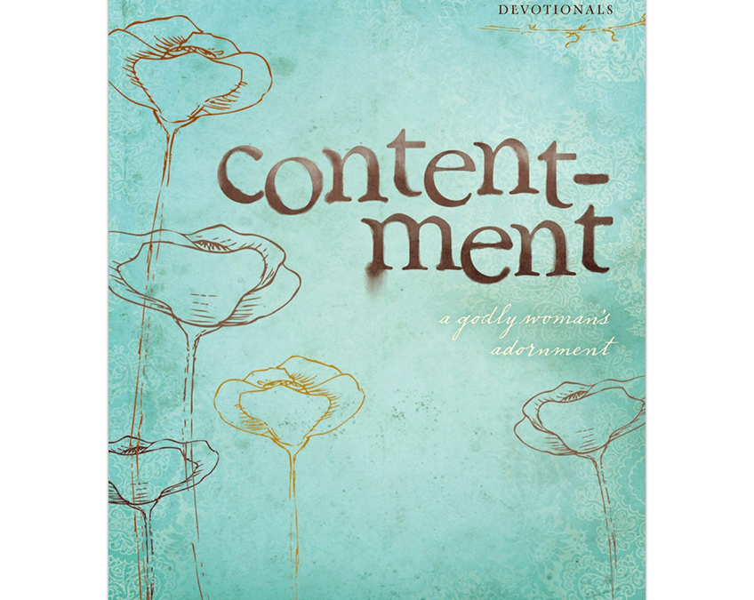 Contentment – A Godly Womans Adornment by Lydia Brownback