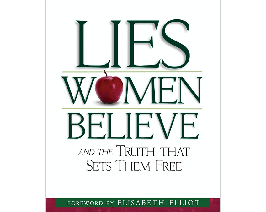 Lies women believe and the Truth that Sets Them Free by Nancy Leigh Demoss